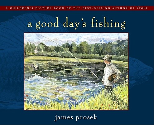 A Good Day's Fishing By Prosek, James