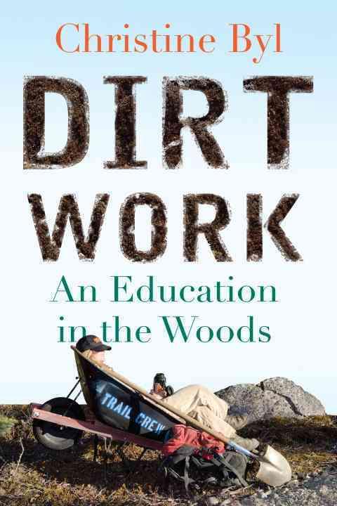 Dirt Work By Byl, Christine