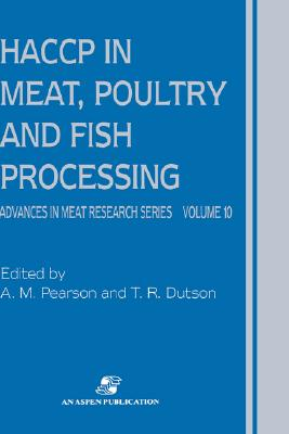 Haccp in Meat, Poultry and Fish Processing By Pearson, A. M./ Dutson, T. R.