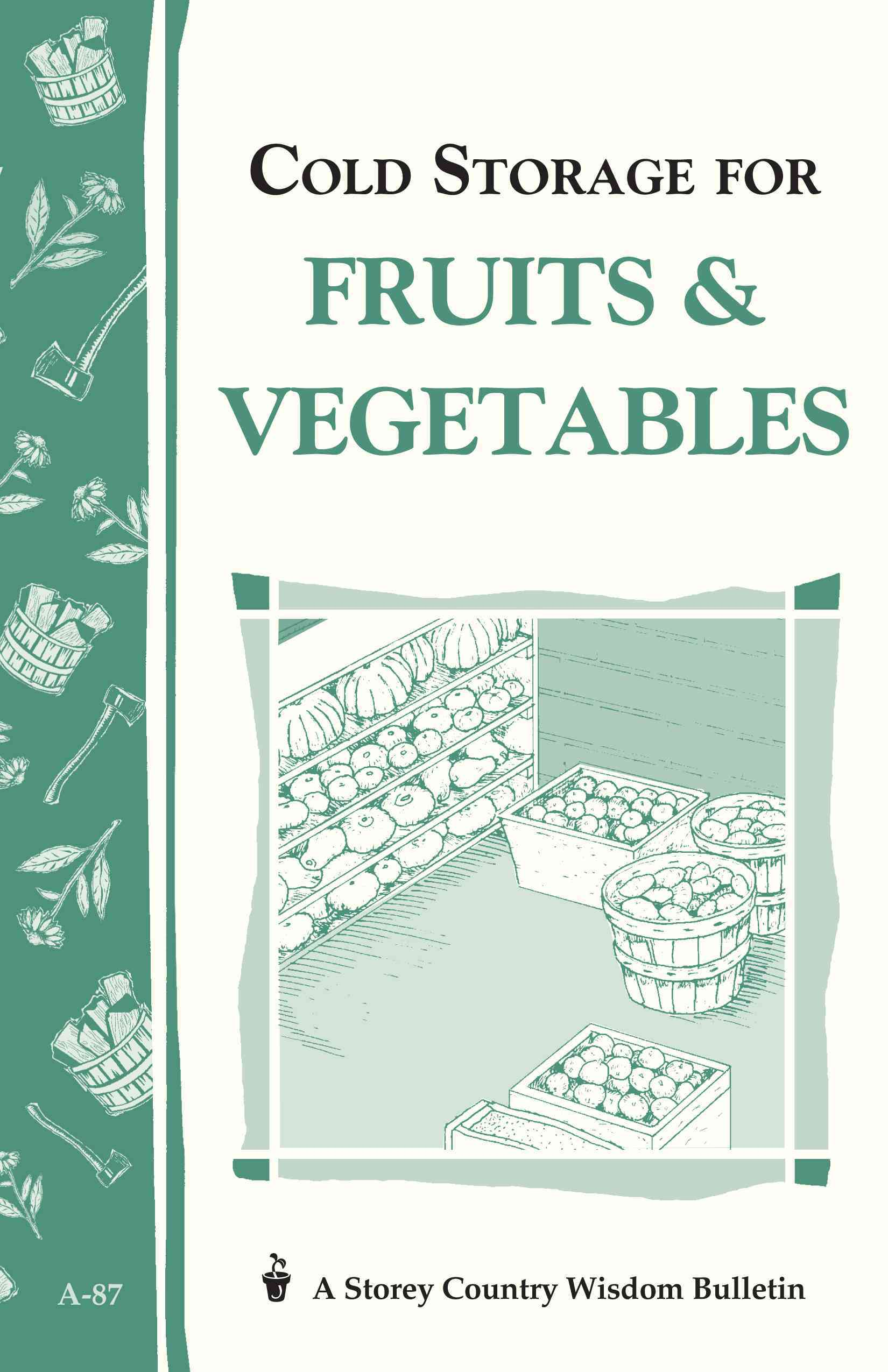 Cold Storage for Fruits & Vegetables By Storey, John/ Storey, Martha